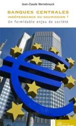 Banques centrales : indépendance ou soumission ?