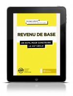 Revenu de base (Le) : un outil pour construire le XXIe siècle : E-BOOK