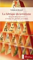 fabrique du terrorisme, éditions Yves Michel
