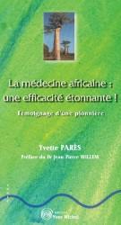 Médecine africaine : une efficacité étonnante (La)
