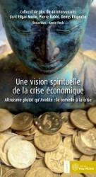 Vision spirituelle de la crise économique (Une)