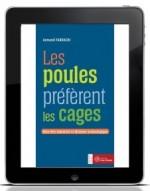 Les poules préfèrent les cages : E-BOOK