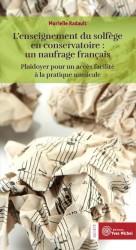 Enseignement du solfège en Conservatoire : un naufrage français (L')