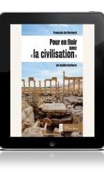 Pour en finir avec la «civilisation» : E-BOOK