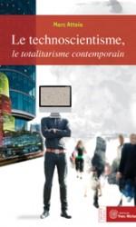 Technoscientisme : le totalitarisme contemporain (Le)