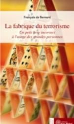 Fabrique du terrorisme (La)