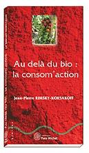 Au delà du bio : la consom'action
