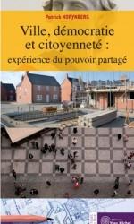 Ville, démocratie et citoyenneté : expérience du pouvoir partagé