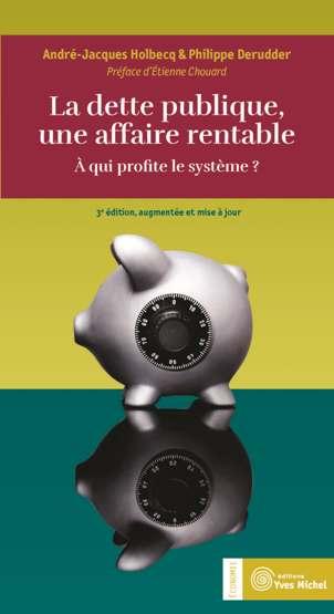 Dette publique, une affaire rentable (La) : 3e édition ...