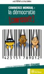 Commerce mondial : la démocratie confisquée