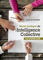 Guide pratique de l'Intelligence Collective