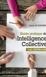 Guide pratique de l'Intelligence Collective