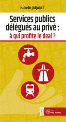 Services publics délégués au privé : à qui profite le deal ?