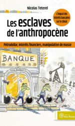 Les esclaves de l'anthropocène