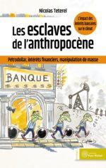 Les esclaves de l'anthropocène (Ebook)